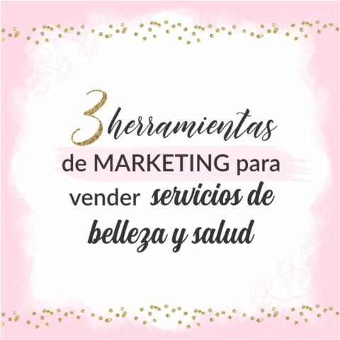 Herramientas de marketing para vender servicios de belleza y salud